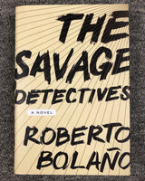 The Savage Detectives: A Novel by Roberto Bolano Hardcover Book