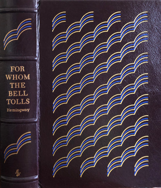 For Whom The Bell Tolls By Ernest Hemingway Easton Press Leather Binding