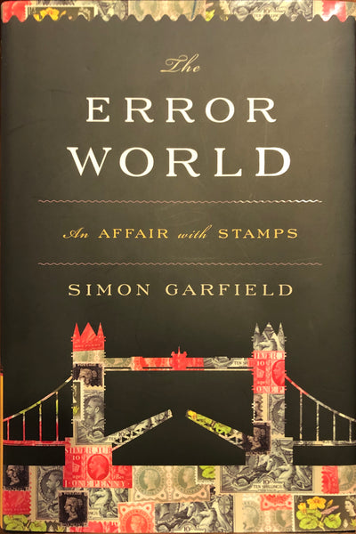 The Error World: An Affair with Stamps by Simon Garfield