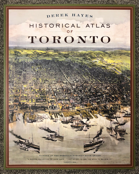 Softcover Book Historical Atlas Of Toronto by Derek Hayes