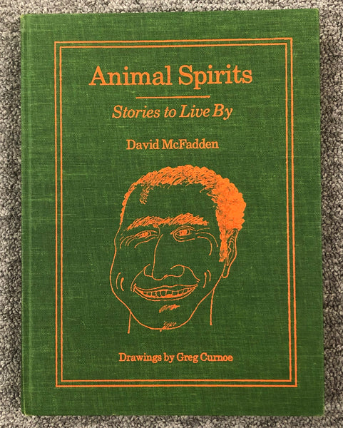 Animal Spirits Stories to Live by David McFadden Drawings by Greg Curnoe