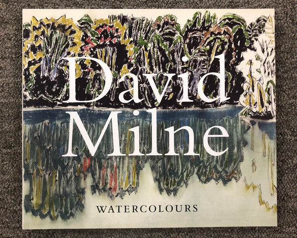 "David Milne Watercolours: ""Painting toward the Light"" Edited by Katharine Lochnan"