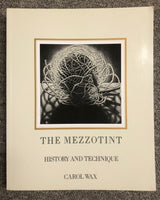 The Mezzotint: History And Technique By Carol Wax