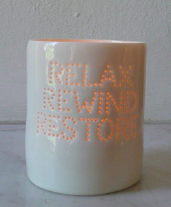 Relax, Rewind, Restore mini porcelain tealight holder