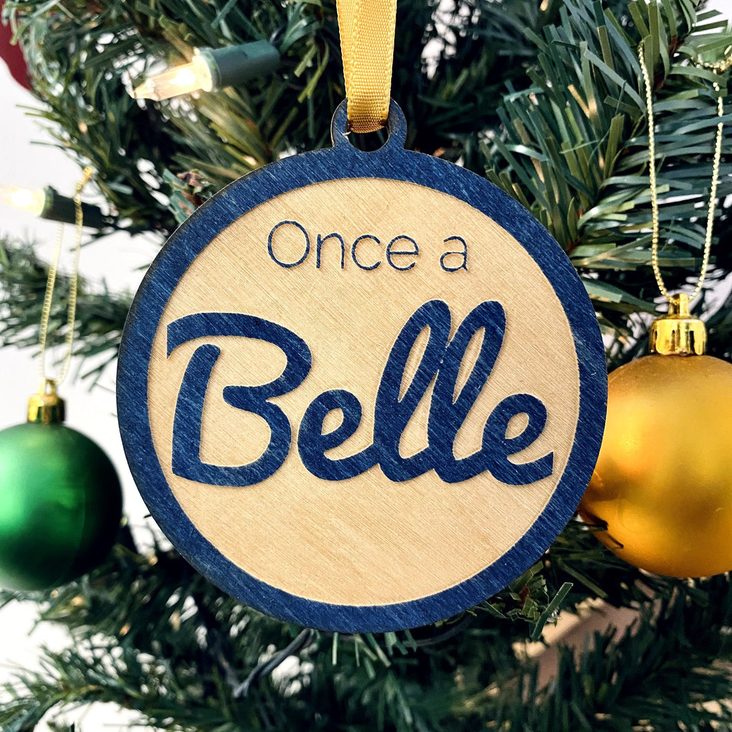 Once a belle, Always a belle Christmas Ornament