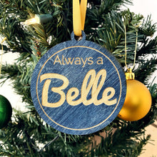 Load image into Gallery viewer, Once a belle, Always a belle Christmas Ornament