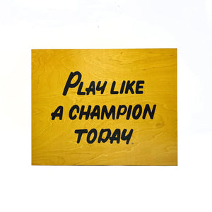 Play Like A Champion Today Wall Sign