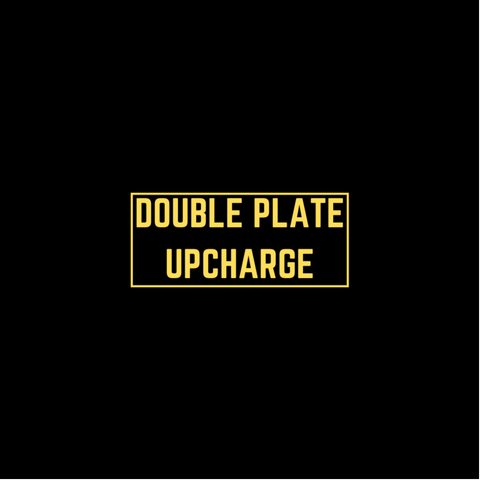 Double Plate Upcharge