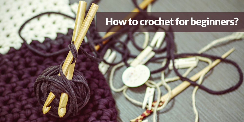 How to crochet for beginners?