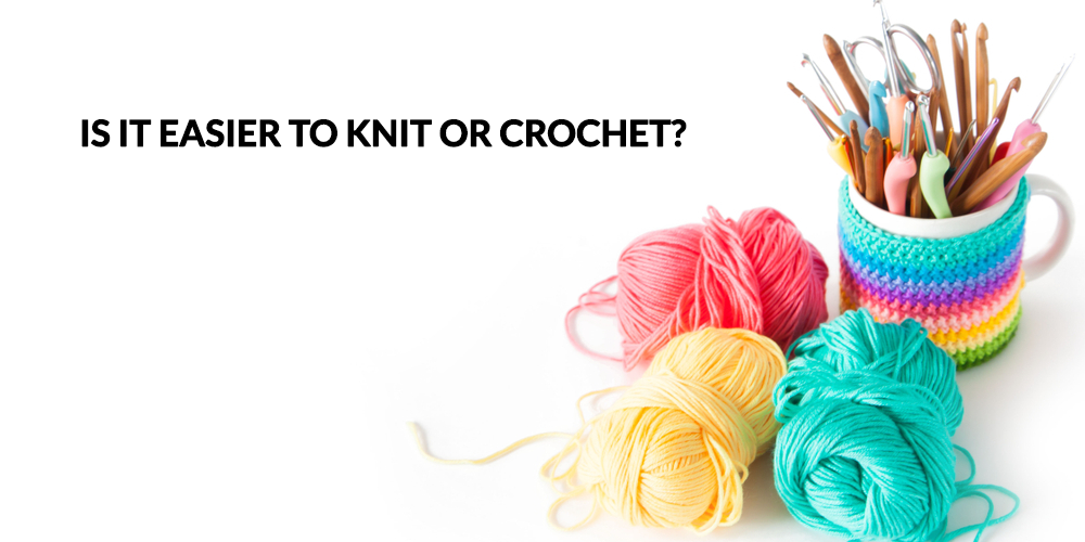 Is it easier to knit or crochet?