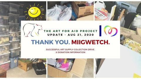 Thank you! Miigwetch! Art for Aid Update August 2020 – Message from Colleen Gray