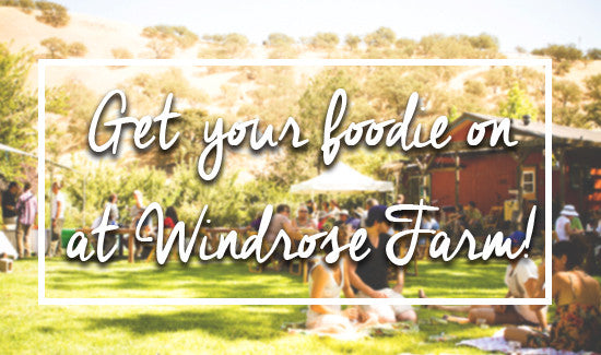 Get Your Foodie on at Windrose Farm!