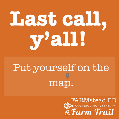 SLO County Farm Trail - Last Call Y'all!