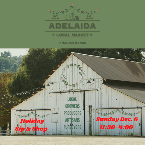 Adelaida Local Holiday Market Sunday Dec 6 at Halter Ranch