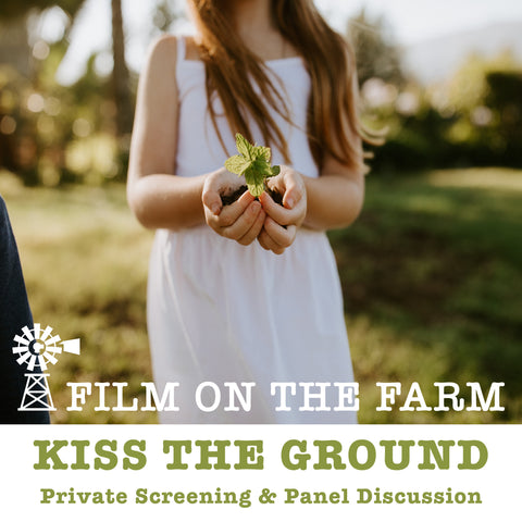Film on the Farm: Kiss the Ground Saturday October 24th