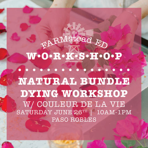 "A workshop to ""DYE"" for...           Natural bundle dying  ~  Saturday June 26th"