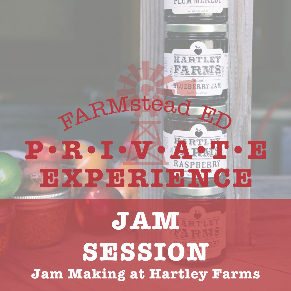 Jam Session! Private Farm Tour & Jam Making Workshop at Hartley Farms