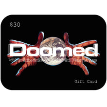 Load image into Gallery viewer, Doomed Store Giftcard