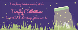 Stocking twice a month at the Firefly Collective. First and third Sunday of each month (Firefly Collective Banner)