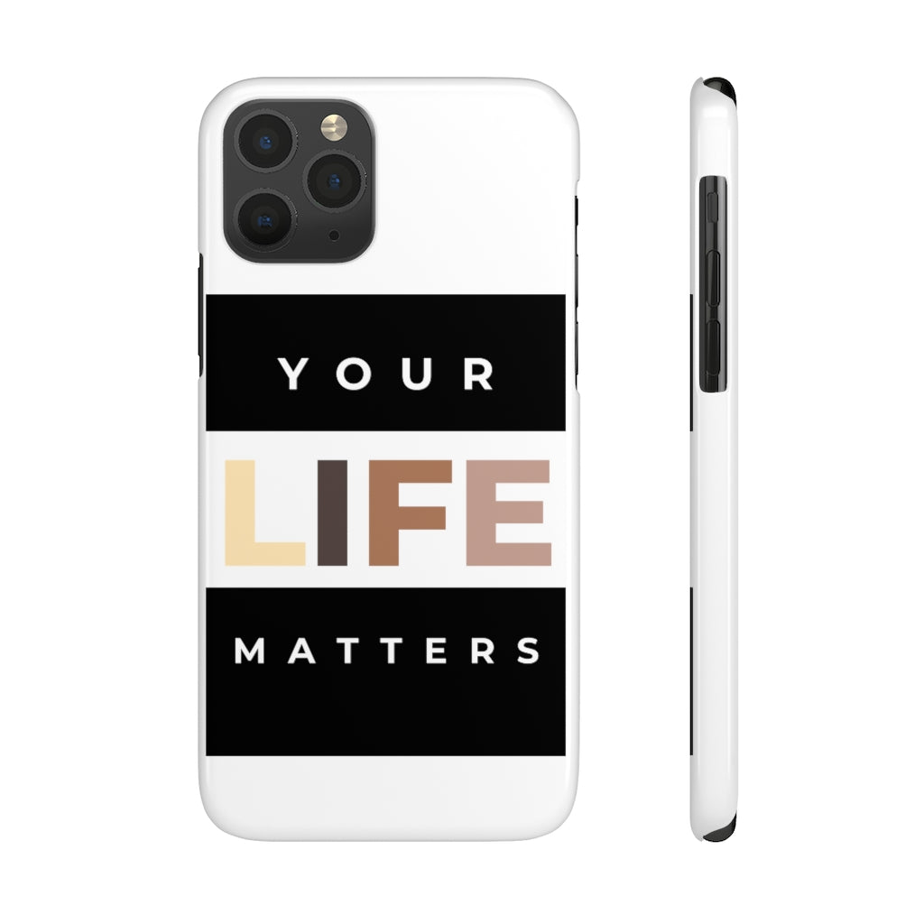 Your Life Matters - Case Mate Slim Phone Cases