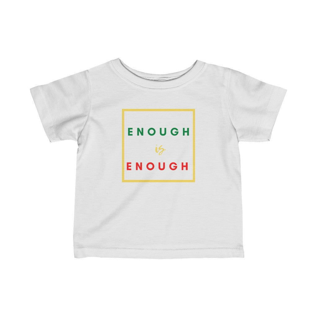 Enough is Enough Infant Jersey Tee