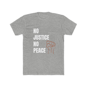 No Justice No Peace - Men's Cotton Crew Tee
