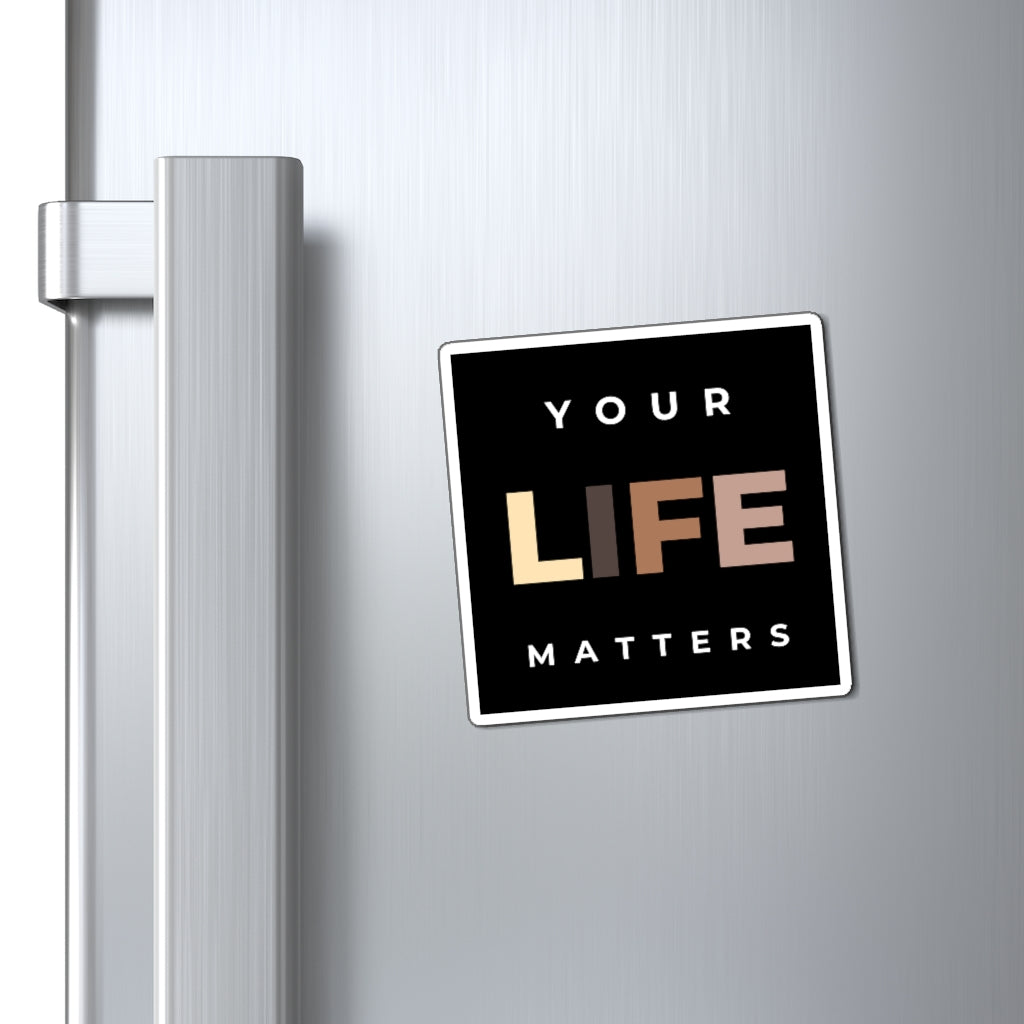 Your Life Matters Magnet
