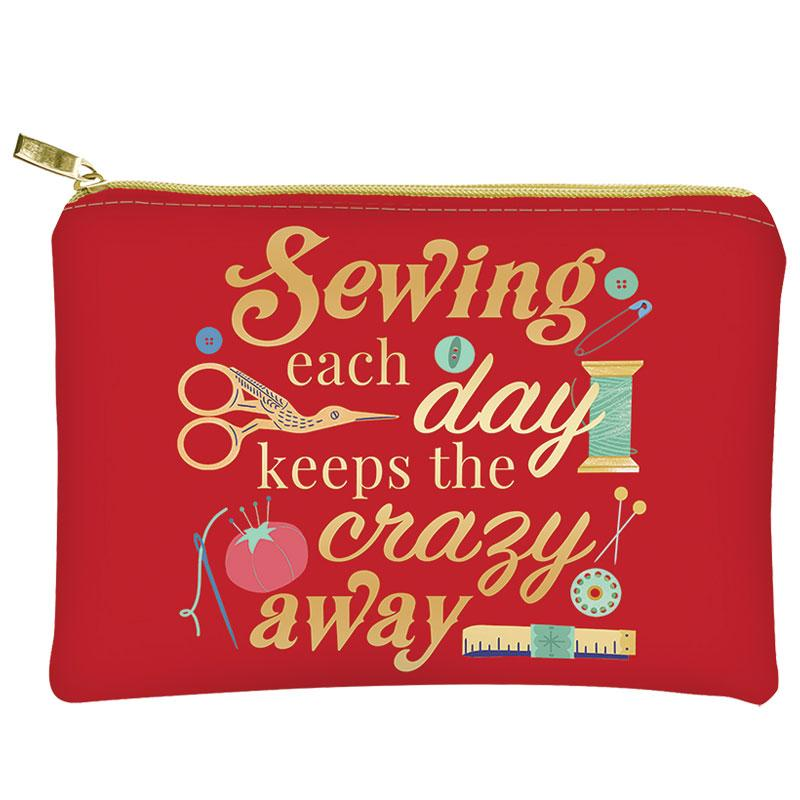 "Glam Bag ""Sewing Each Day Keeps the Crazy Away"""