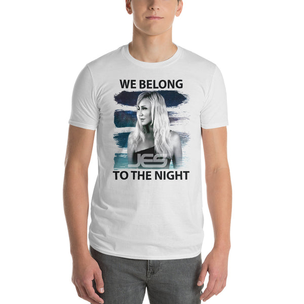"JES ""We Belong To The Night"" Unisex T-Shirt"