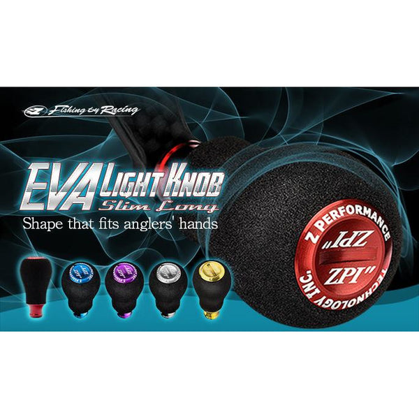ZPI Eva Light Knob (Slim Long) - REDTACKLE