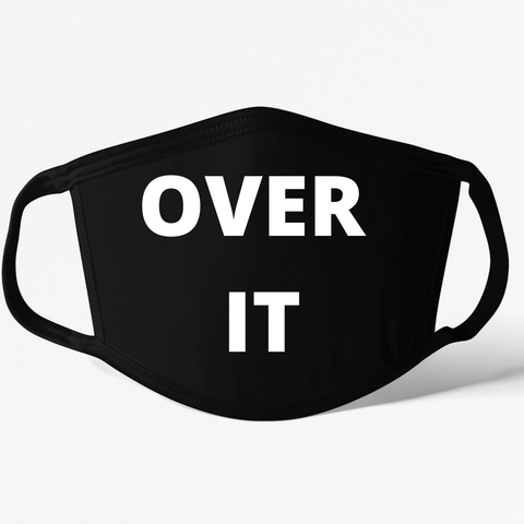 Over It Mask