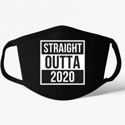 Straight Outta 2020 Mask