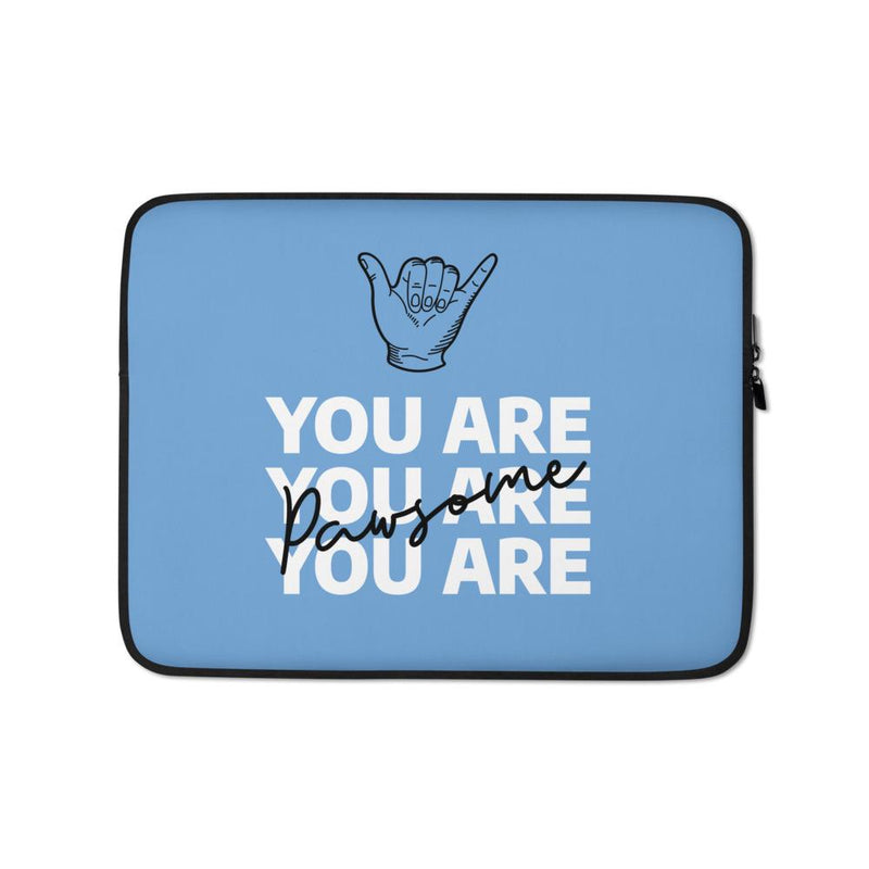 You Are Pawsome Laptop Sleeve