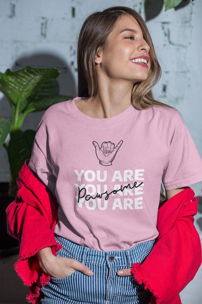 You Are Pawsome Women's T-Shirt