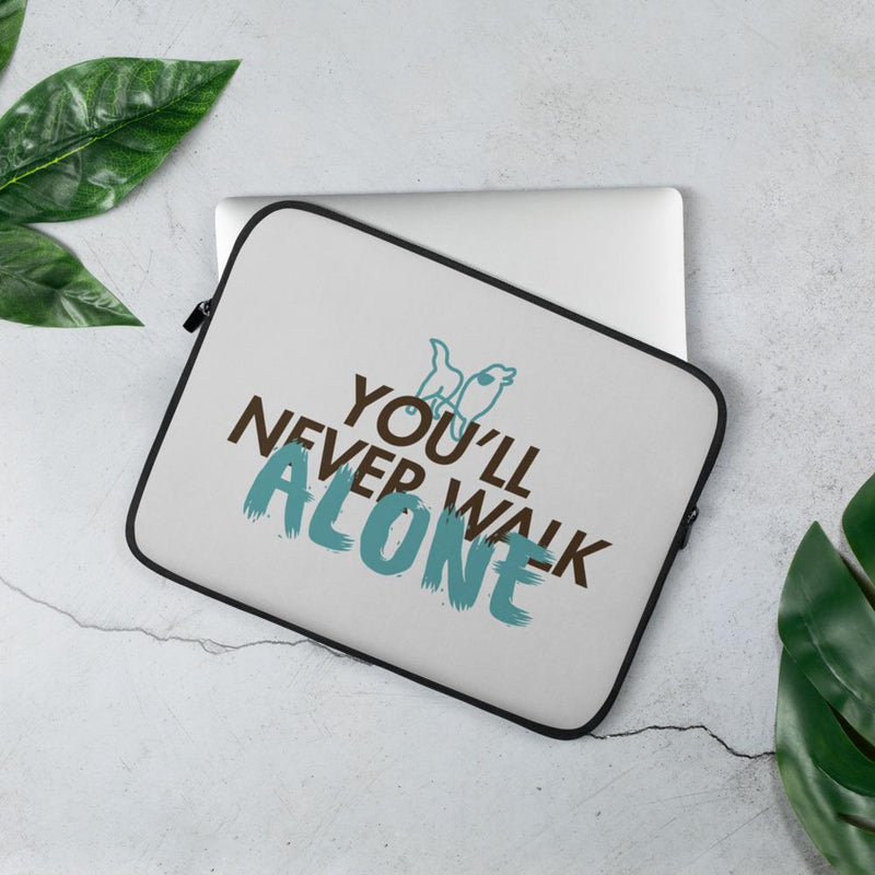 You'll Never Walk Alone Laptop Sleeve