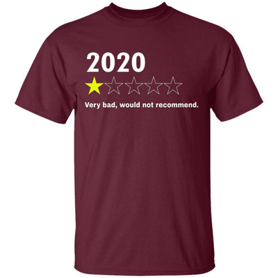 2020 Would Not Recommend Shirt - Maroon - NINONINE