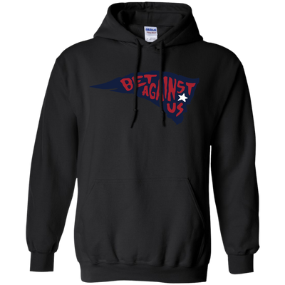Patriots Bet Against Us Hoodie - NINONINE