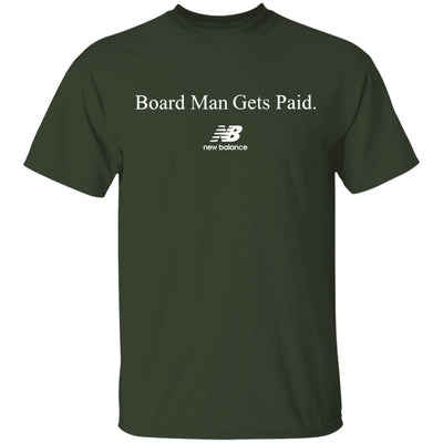 Board Man Gets Paid Shirt - Forest - NINONINE
