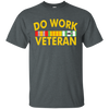 Do Work Veteran Shirt - NINONINE
