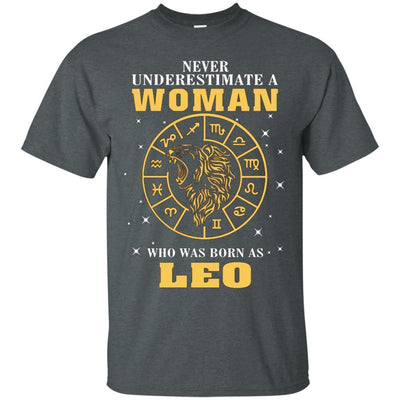 Never Underestimate A Woman Who Was Born As Leo Zodiac Shirt - NINONINE