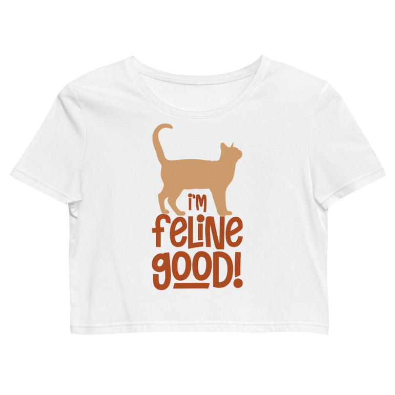 Organic Crop Top I'm feline good!