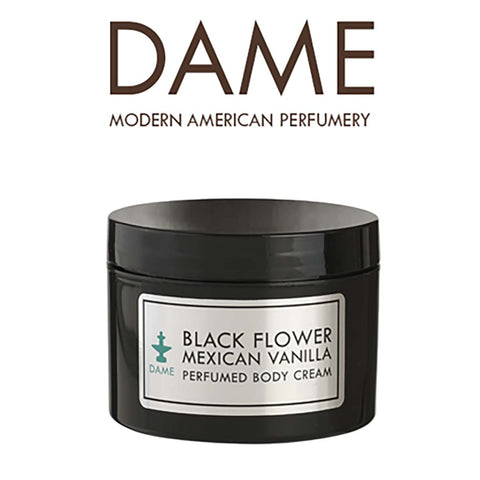 Dame Perfumed Body Cream, Black Flower Mexican Vanilla