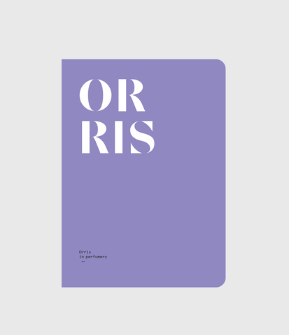 ORRIS: Orris in perfumery by Nez + LMR The Naturals Notebook