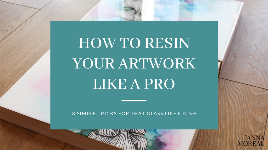 How to resin your artwork like a pro, for that glass like finish