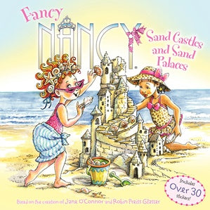 FANCY NANCY: SAND CASTLES AND SAND PALACES Children's Books