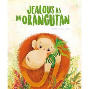 Sassi Books - Story and Picture Book - Jealous as an Orangutan