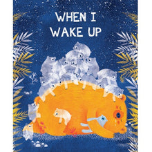 Load image into Gallery viewer, Sassi Books - Story and Picture Book - When I Wake Up
