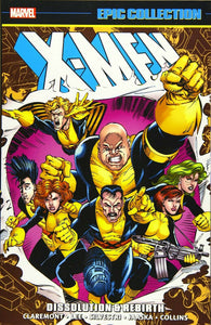 X-Men Epic Collection Vol 17: Dissolution & Rebirth TP *OOP*
