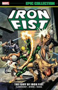 Iron Fist Epic Collection Vol 1 The Fury Of Iron Fist TP 1st Print *OOP*