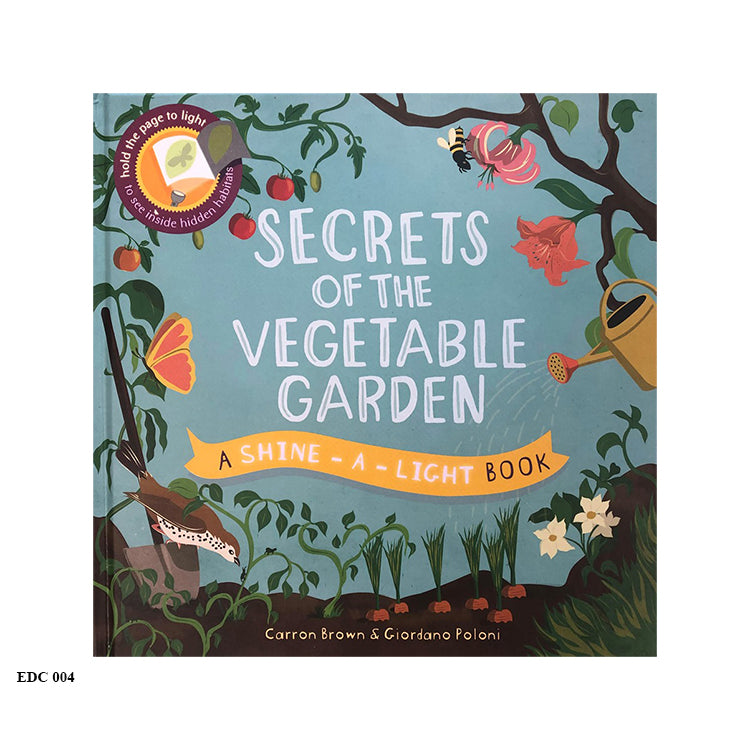 SECRETS OF THE VEGETABLE GARDEN - Shine-a-Light Book